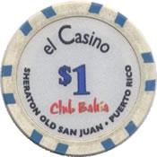 El Casino Club Bahia PR $1 chip anv